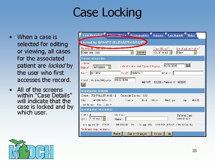 Case Locking • When a case is selected for editing or viewing, all cases