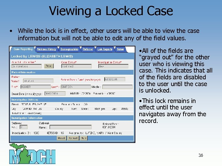 Viewing a Locked Case • While the lock is in effect, other users will