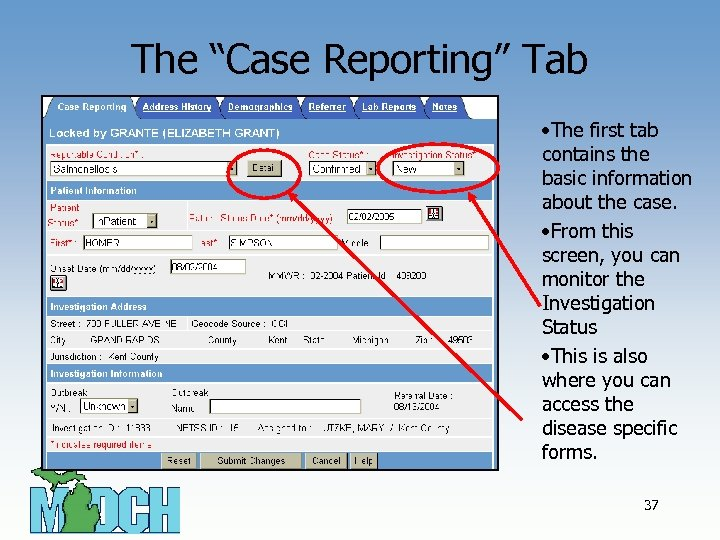 "The ""Case Reporting"" Tab • The first tab contains the basic information about the"