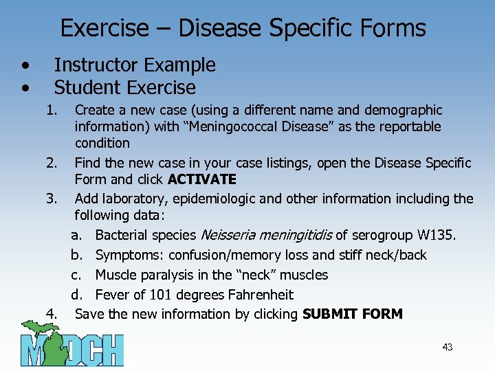 Exercise – Disease Specific Forms • • Instructor Example Student Exercise 1. Create a