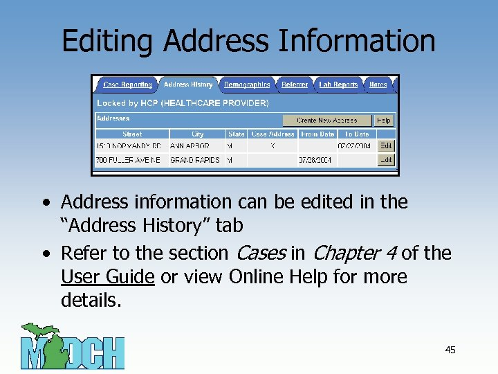 "Editing Address Information • Address information can be edited in the ""Address History"" tab"