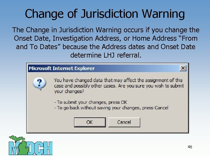 Change of Jurisdiction Warning The Change in Jurisdiction Warning occurs if you change the