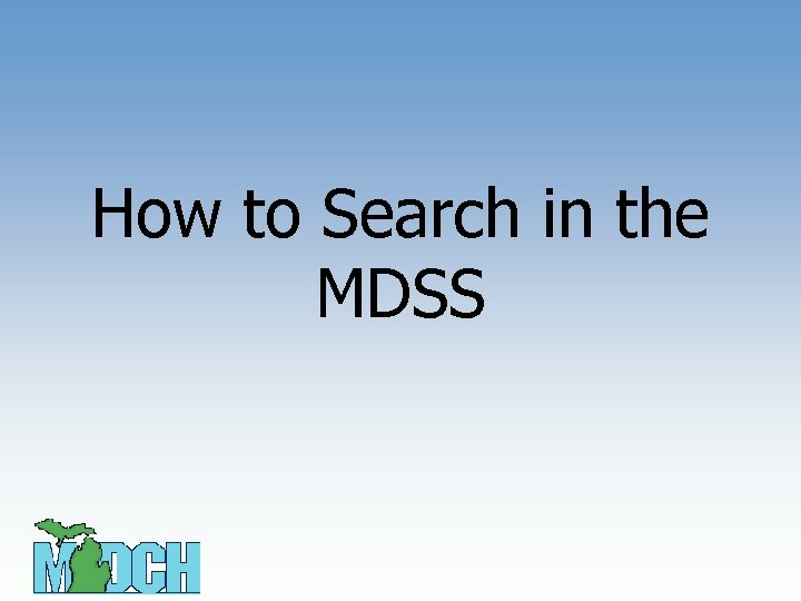 How to Search in the MDSS