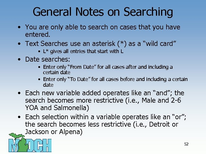 General Notes on Searching • You are only able to search on cases that