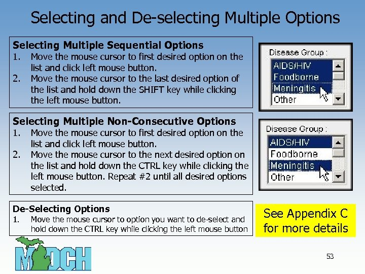 Selecting and De-selecting Multiple Options Selecting Multiple Sequential Options 1. 2. Move the mouse
