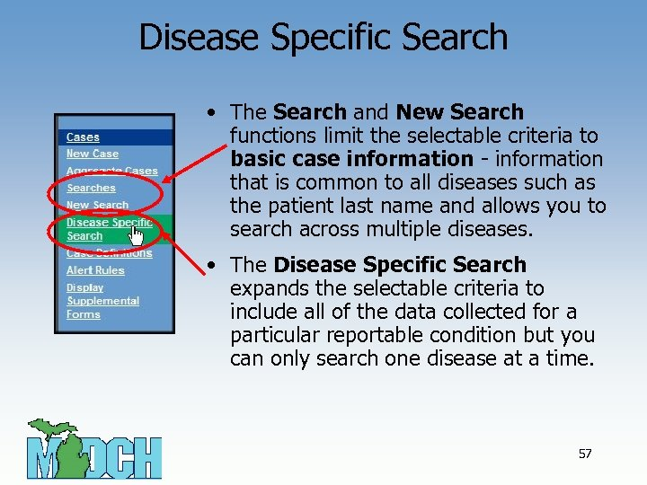 Disease Specific Search • The Search and New Search functions limit the selectable criteria