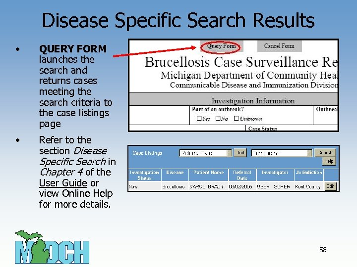 Disease Specific Search Results • QUERY FORM launches the search and returns cases meeting