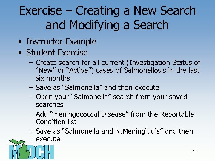 Exercise – Creating a New Search and Modifying a Search • Instructor Example •