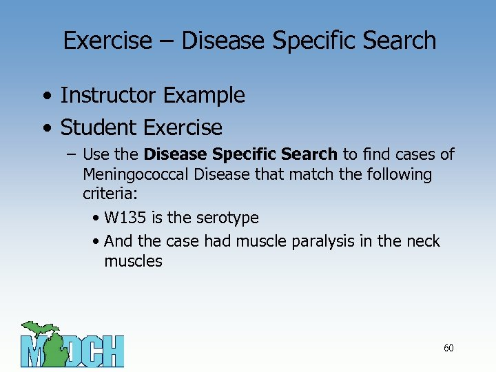 Exercise – Disease Specific Search • Instructor Example • Student Exercise – Use the