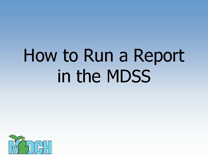 How to Run a Report in the MDSS
