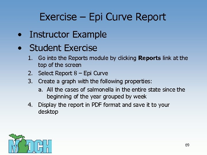 Exercise – Epi Curve Report • Instructor Example • Student Exercise 1. Go into