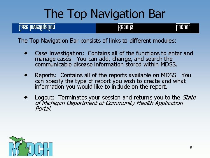 The Top Navigation Bar consists of links to different modules: ö Case Investigation: Contains