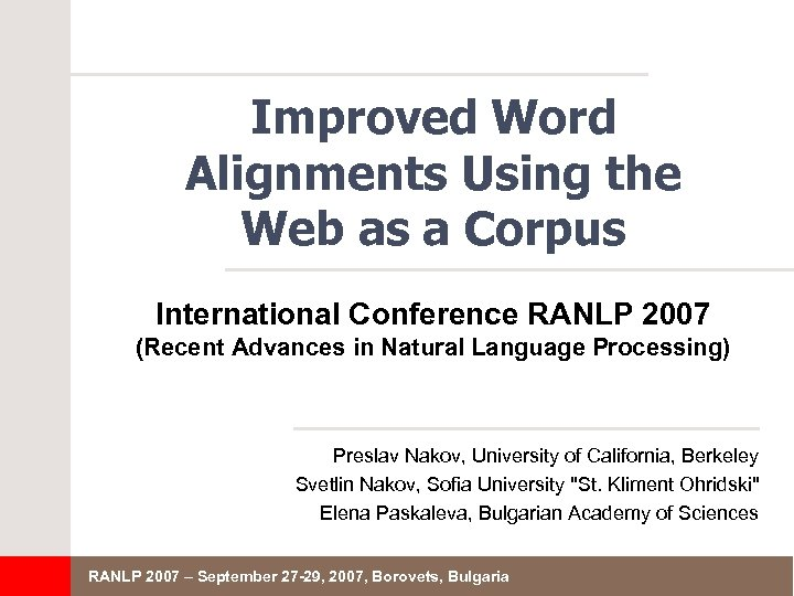 Improved Word Alignments Using the Web as a Corpus International Conference RANLP 2007 (Recent