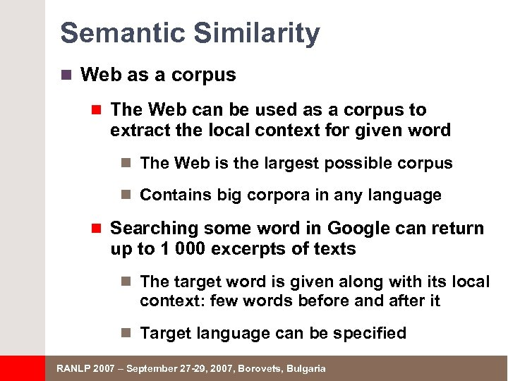 Semantic Similarity n Web as a corpus n The Web can be used as