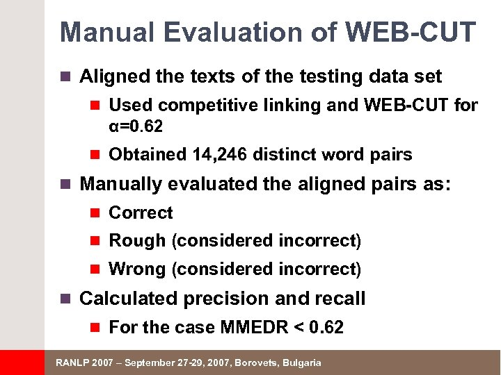 Manual Evaluation of WEB-CUT n Aligned the texts of the testing data set n