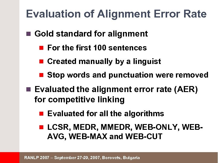 Evaluation of Alignment Error Rate n Gold standard for alignment n For the first