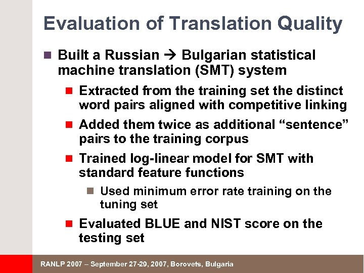 Evaluation of Translation Quality n Built a Russian Bulgarian statistical machine translation (SMT) system
