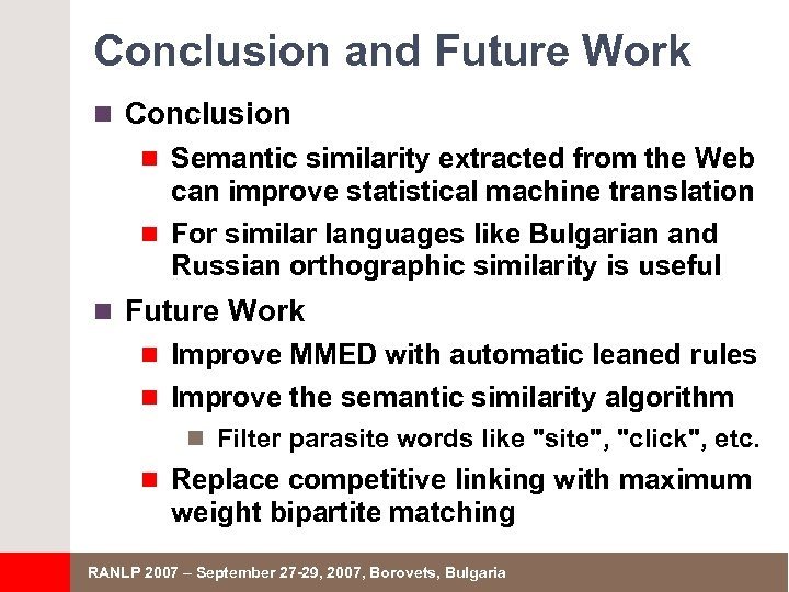 Conclusion and Future Work n Conclusion n Semantic similarity extracted from the Web can