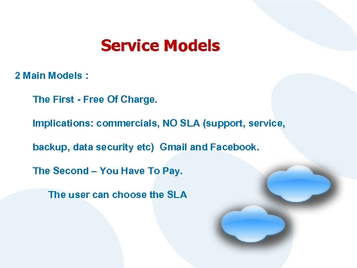 Service Models 2 Main Models : The First - Free Of Charge. Implications: commercials,