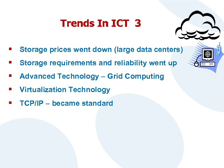 Trends In ICT 3 § Storage prices went down (large data centers) § Storage
