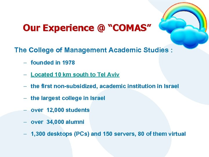"Our Experience @ ""COMAS"" The College of Management Academic Studies : – founded in"