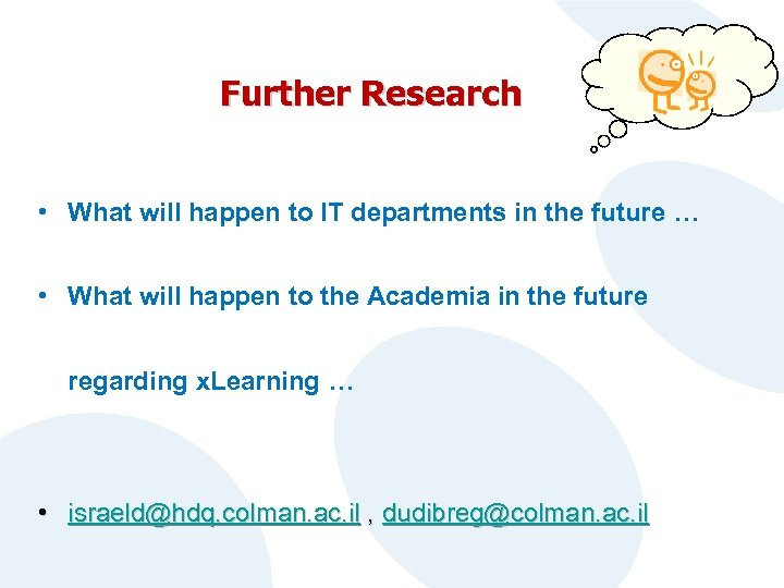 Further Research • What will happen to IT departments in the future … •