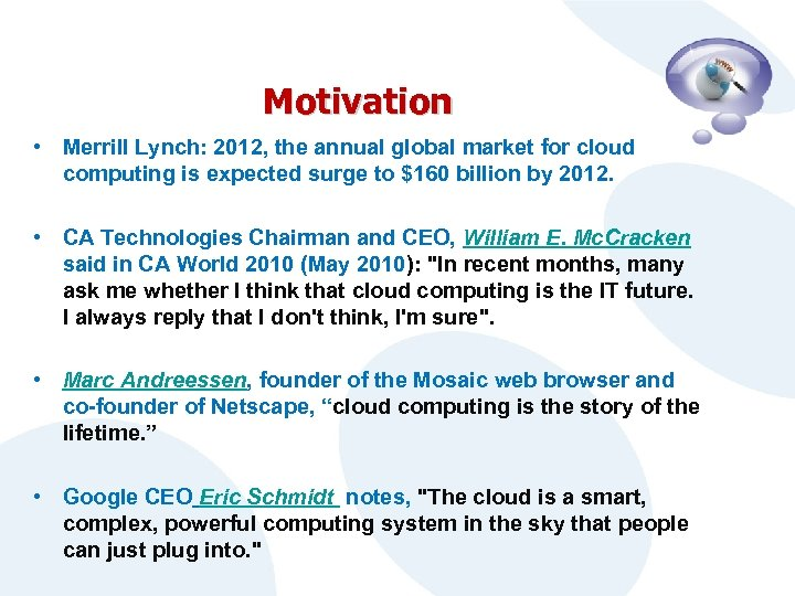Motivation • Merrill Lynch: 2012, the annual global market for cloud computing is expected