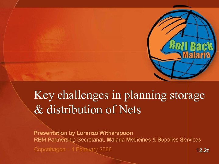 Key challenges in planning storage & distribution of Nets Presentation by Lorenzo Witherspoon RBM