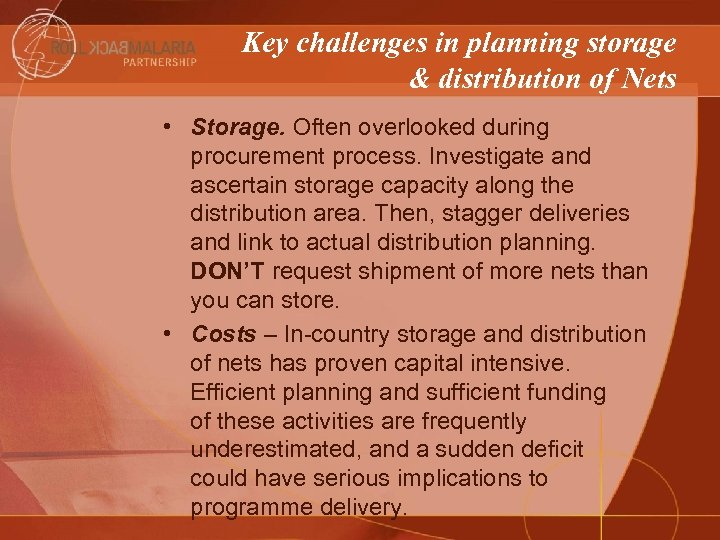 Key challenges in planning storage & distribution of Nets • Storage. Often overlooked during