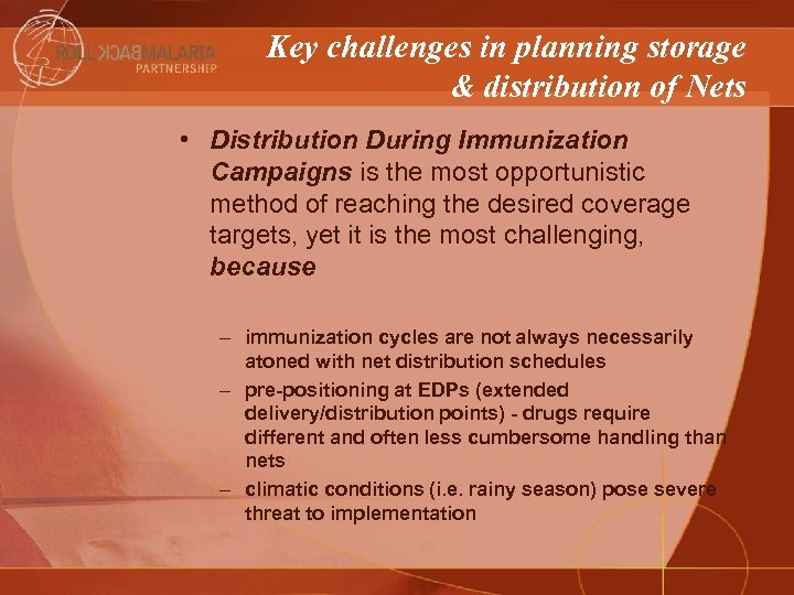Key challenges in planning storage & distribution of Nets • Distribution During Immunization Campaigns