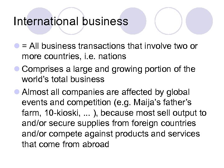 International business l = All business transactions that involve two or more countries, i.