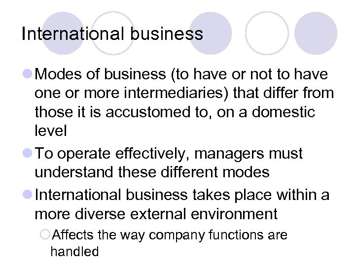 International business l Modes of business (to have or not to have one or