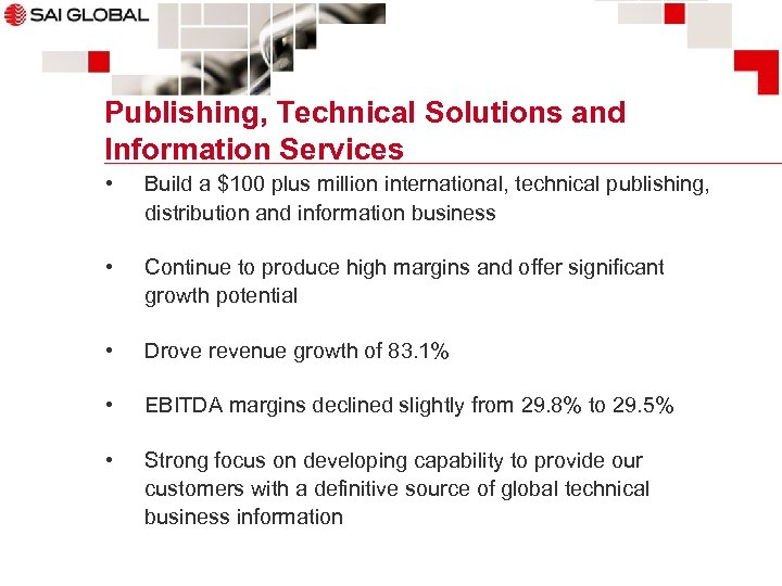Publishing, Technical Solutions and Information Services • Build a $100 plus million international, technical