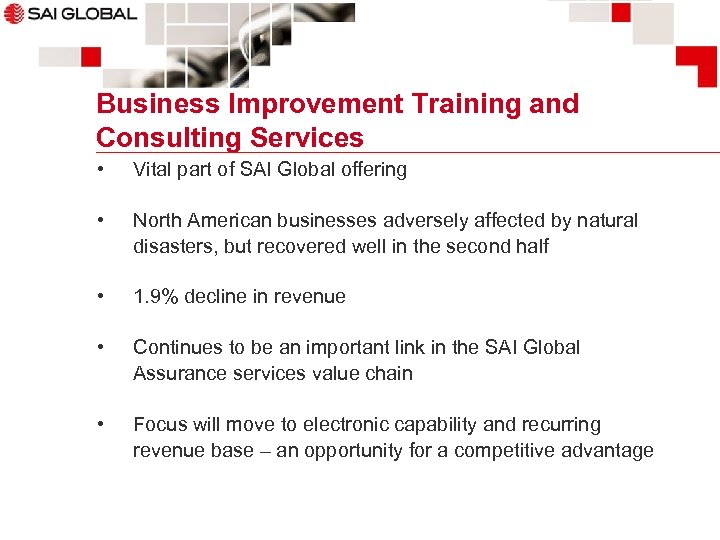 Business Improvement Training and Consulting Services • Vital part of SAI Global offering •