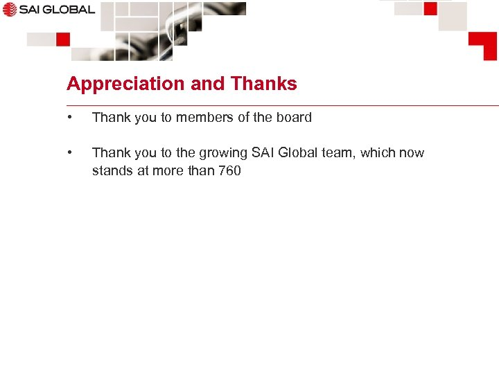 Appreciation and Thanks • Thank you to members of the board • Thank you