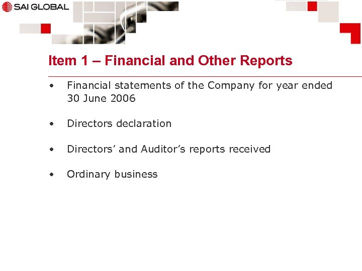 Item 1 – Financial and Other Reports • Financial statements of the Company for