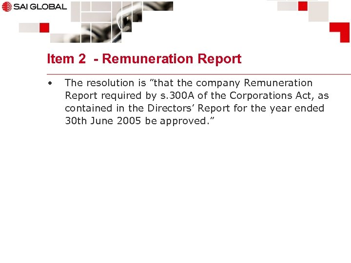 "Item 2 - Remuneration Report • The resolution is ""that the company Remuneration Report"