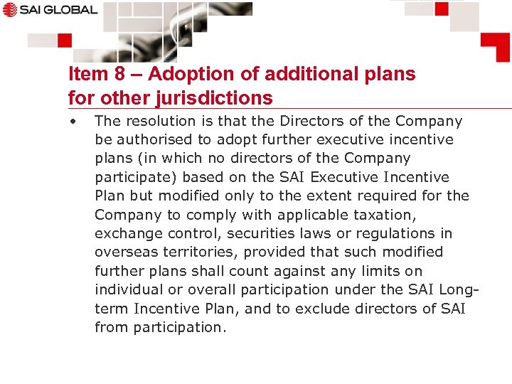 Item 8 – Adoption of additional plans for other jurisdictions • The resolution is