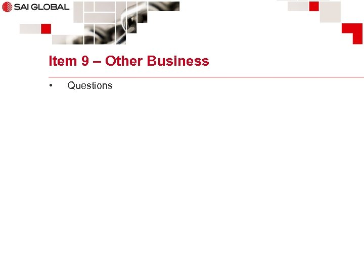 Item 9 – Other Business • Questions