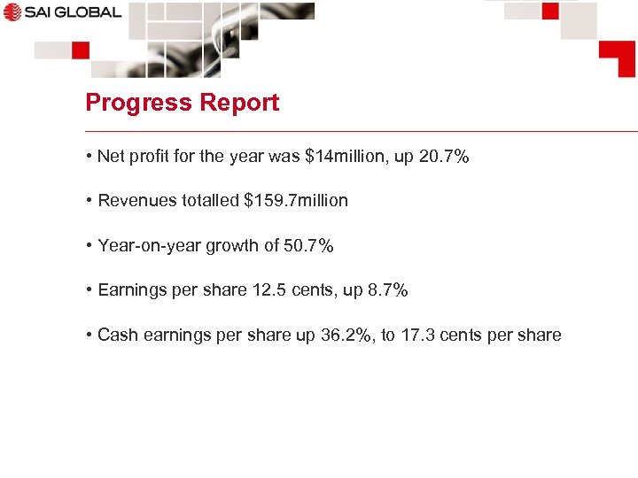 Progress Report • Net profit for the year was $14 million, up 20. 7%