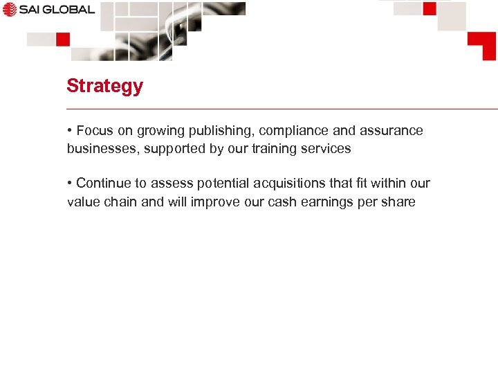 Strategy • Focus on growing publishing, compliance and assurance businesses, supported by our training