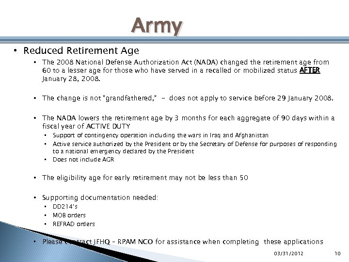 Army • Reduced Retirement Age • The 2008 National Defense Authorization Act (NADA) changed