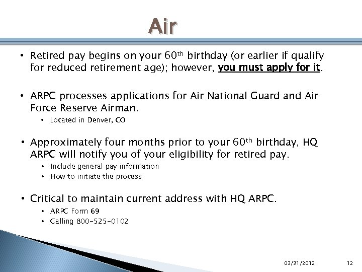 Air • Retired pay begins on your 60 th birthday (or earlier if qualify
