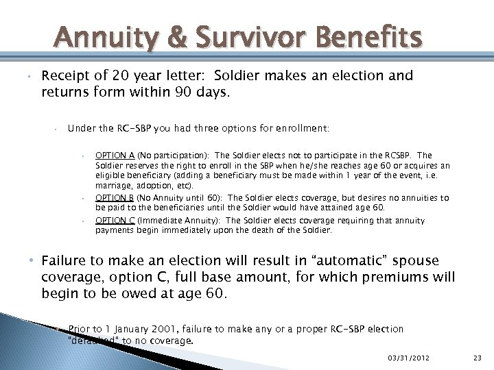 Annuity & Survivor Benefits • Receipt of 20 year letter: Soldier makes an election