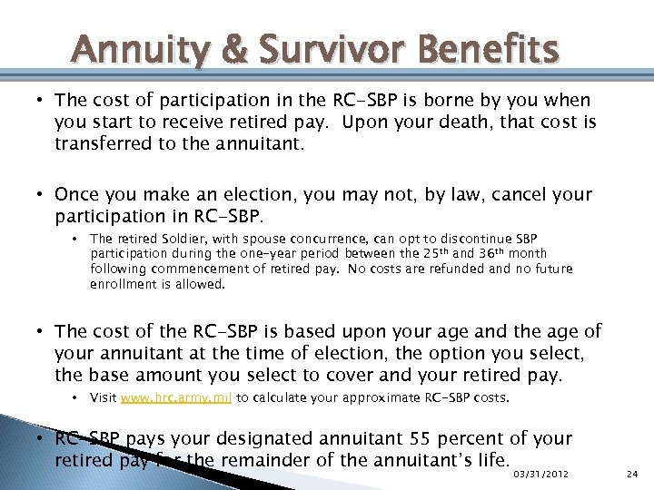 Annuity & Survivor Benefits • The cost of participation in the RC-SBP is borne