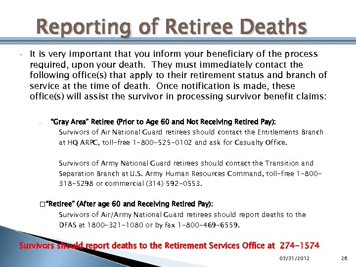 Reporting of Retiree Deaths • It is very important that you inform your beneficiary