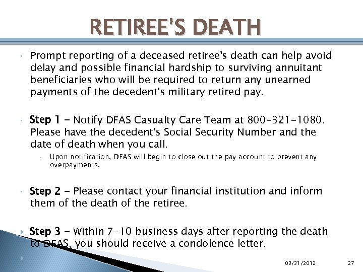 RETIREE'S DEATH • • Prompt reporting of a deceased retiree's death can help avoid