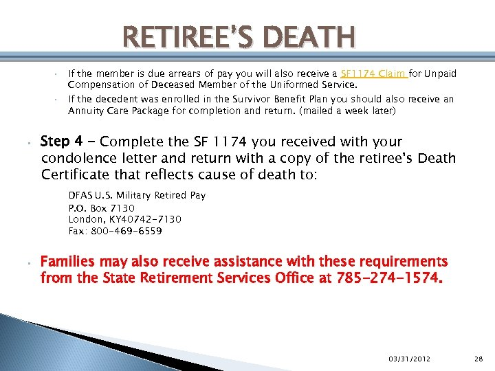 RETIREE'S DEATH • • • If the member is due arrears of pay you