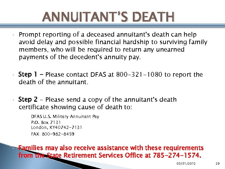 ANNUITANT'S DEATH • • • Prompt reporting of a deceased annuitant's death can help