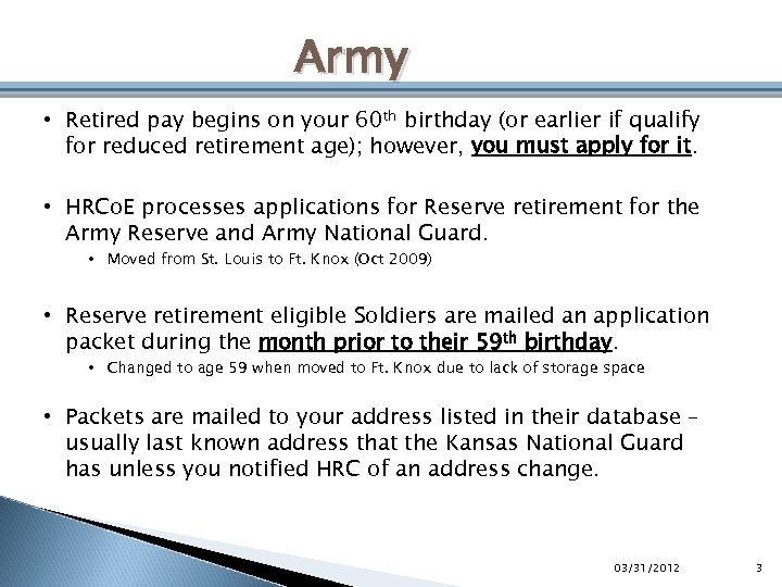 Army • Retired pay begins on your 60 th birthday (or earlier if qualify